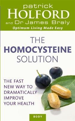 The Homocysteine Solution : The fast new way to dramatically improve your health