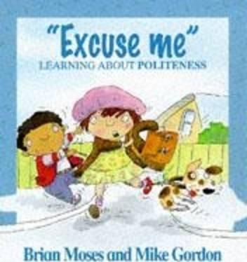Values: Excuse Me - Learning About Politeness