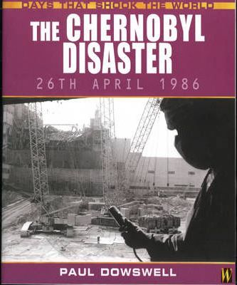 Days That Shook the World: the Chernobyl Disaster
