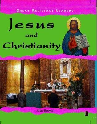 Great Religious Leaders: Jesus and Christianity