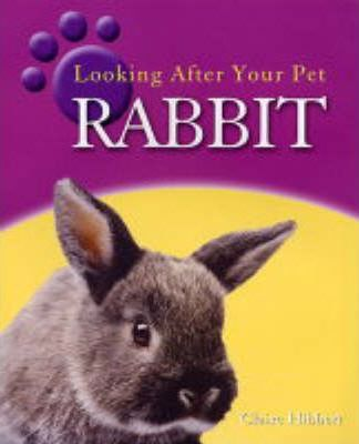 Looking after Your Pet: Rabbit