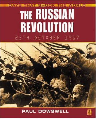 Days That Shook the World: the Russion Revolution