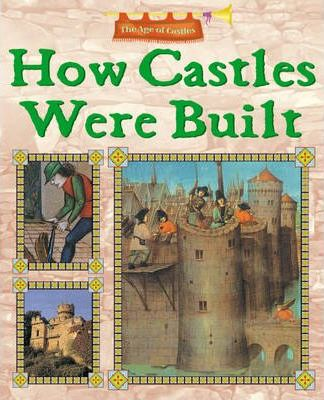 The Age of Castles How Castles Were Built