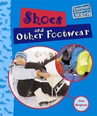 Clothes Around the World: Shoes & Other Footwear
