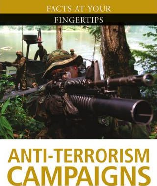 Facts at Your Fingertips: Military History: Anti-Terrorism Campaigns
