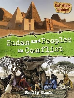 Our World Divided Sudan and Peoples in Conflict
