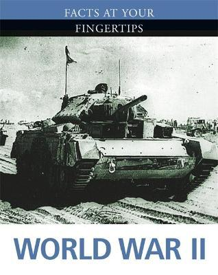 Facts at Your Fingertips: Military History: World War II