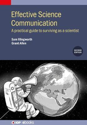 Effective Science Communication Second edition  A practical guide to surviving as a scientist