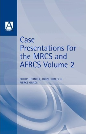 Case Presentations MRCS and AFRCS Volume 1