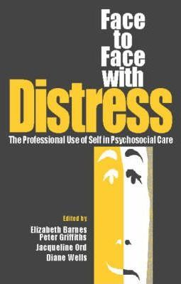 Face to Face with Distress: Professional Use of Self in Psychosocial Care