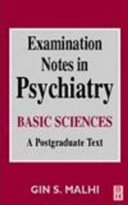 Examination Notes in Psychiatry: Basic Sciences - A Postgraduate Text