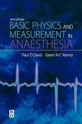 Basic Physics and Measurement in Anaesthesia