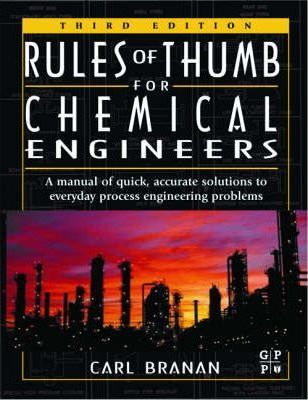 Rules of Thumb for Chemical Engineers : Carl R  Branan