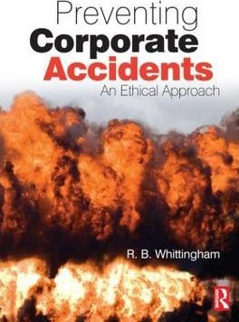 Preventing Corporate Accidents: An Ethical Approach