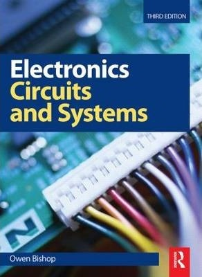 electronics circuits and systems 3rd ed owen bishop 9780750684989 rh bookdepository com electronics circuits book pdf electronics devices and circuits book pdf