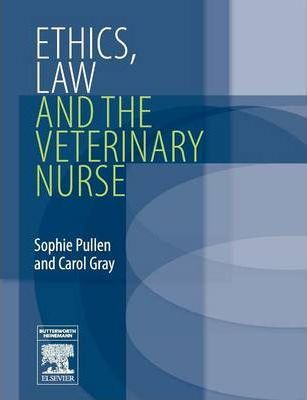 Ethics, Law and the Veterinary Nurse