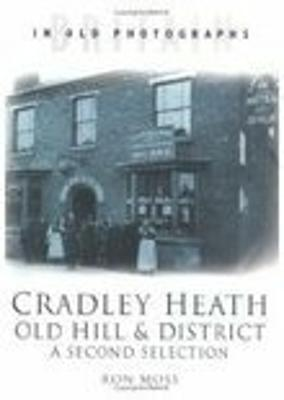Cradley Heath, Old Hill & District: A Second Selection