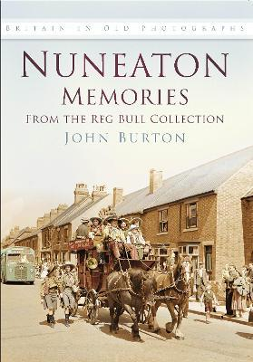 Nuneaton Memories, From the Reg Bull Collection