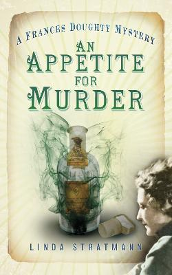 An Appetite for Murder  A Frances Doughty Mystery 4
