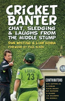 Cricket Banter : Chat, Sledging & Laughs from The Middle Stump