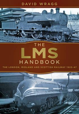 The LMS Handbook: The London, Midland and Scottish Railway 1923-47