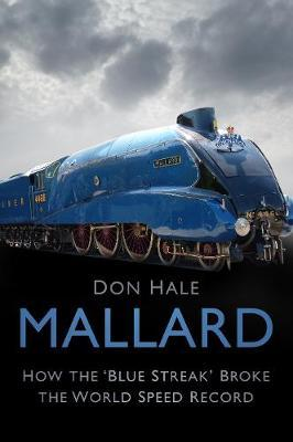 Mallard : How the `Blue Streak' Broke the World Speed Record