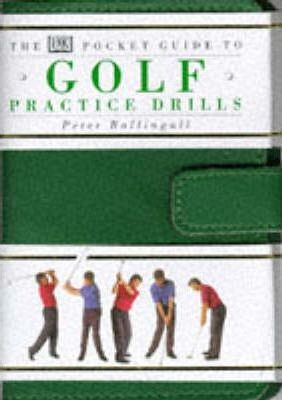 Dorling Kindersley Pocket Guide to Golf Drills and Practices