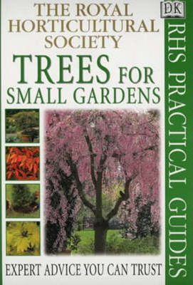 RHS Practical Guide Trees For Small Gardens