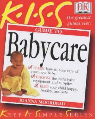 KISS Guide To Babycare