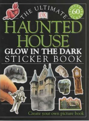 Ultimate Haunted House Glow in the Dark Sticker Book