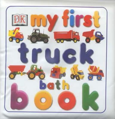My First Truck Bath Book