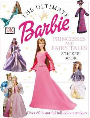 Barbie : Ultimate Princesses and Fairy Tales Sticker Book