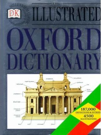 Dk Millennium Classics: Dk Illustrated Oxford Dictionary: Limited Edition Collection