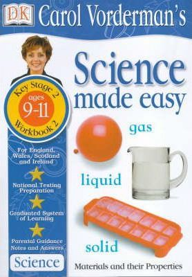 Science Made Easy Materials and Their Properties: Materials and Their Properties Workbook .2