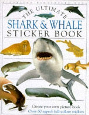 The Ultimate Shark and Whale Sticker Book