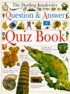 The Dorling Kindersley Question and Answer Quiz Book