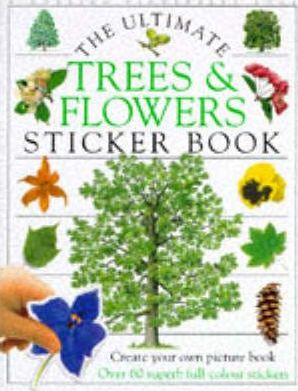 The Ultimate Tree and Flower Sticker Book