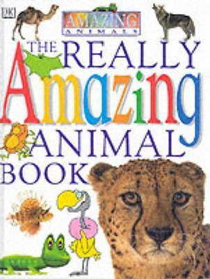 The Really Amazing Animals Book