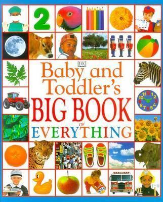 Baby and Toddler Big Book of Everything