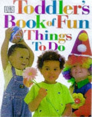 Toddler's Book of Fun Things To Do