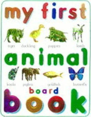 My First Animal Board Book