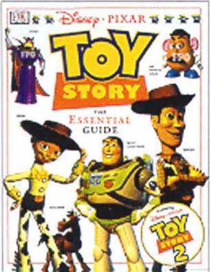 "Disney's ""Toy Story"": The Essential Guide"