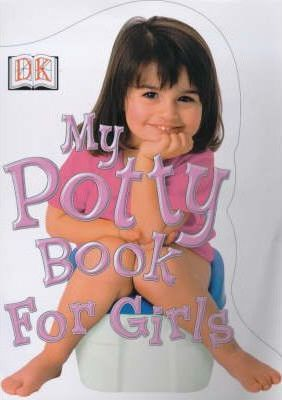 My Potty Book for Girls: For Girls