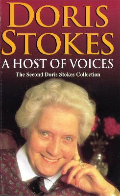 A Host Of Voices : The Second Doris Stokes Collection: Innocent Voices in My Ear & Whispering Voices