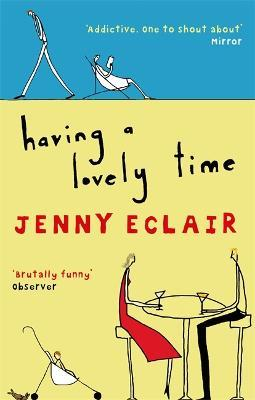 Having A Lovely Time : An addictively funny novel from the Sunday Times bestselling author
