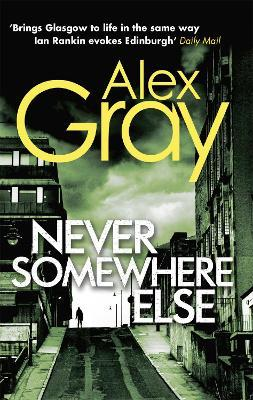 Never Somewhere Else : Book 1 in the million-copy bestselling detective series