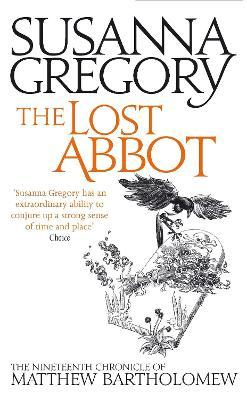 The Lost Abbot : The Nineteenth Chronicle of Matthew Bartholomew