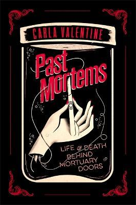 Past Mortems : Life and death behind mortuary doors