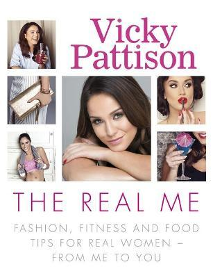 The Real Me : Fashion, Fitness and Food Tips for Real Women - From Me to You