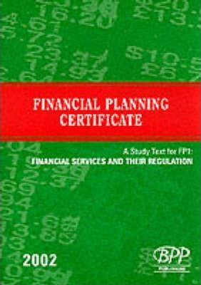 Financial Planning Certificate 2002: Financial Services and Their Regulation Unit 1